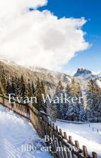 Evan walker (Evan Walker x reader)  by Jilly_cat_meow