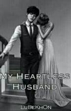 My Heartless Husband  by LuBeKhOn