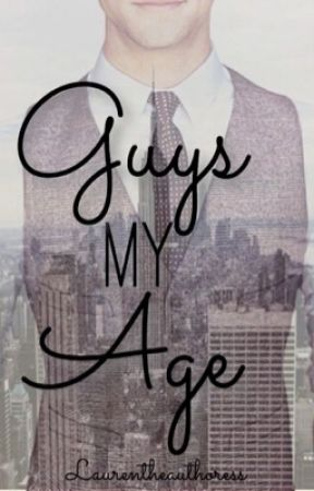 Guys My Age by laurentheauthoress