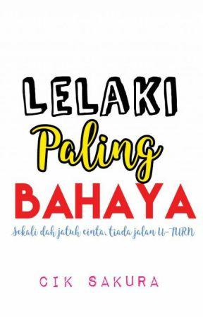 LELAKI PALING BAHAYA by CikSakuraLiyana