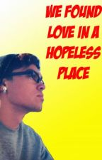 We Found Love in a Hopeless Place by ShelliBolton