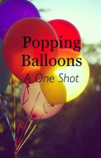 Popping Balloons by Katyfanfics by SilasAggeleMou
