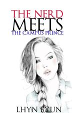 Book 1 : The Nerd Meets The Campus Prince [ edited ] by MhixiA