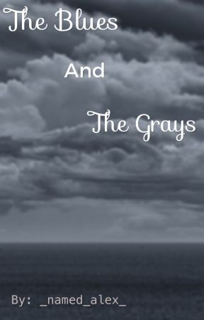 The Blues and the Grays by _named_alex_