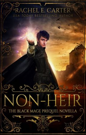 Non-Heir (The Black Mage Prequel Novella) by rachelcarterauthor