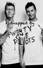Kidnapped By Twenty One Pilots |Finished| by SpookyDun666