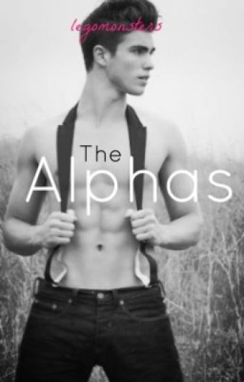( ON HOLD ) The Alphas (bxb)