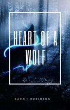 Heart Of A Wolf by sarahrobinson25
