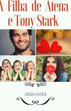 A Filha De Atena E De Tony Stark. (HIATUS!) by JSSilva123