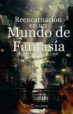 Reencarnación en un Mundo de Fantasía by Errederre