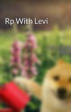 Rp With Levi by LinkinPark1640