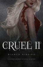 Cruel II [BREVE] by TheBiancaRibeiro