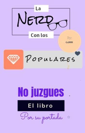 La Nerd Con Los Populares.|PAUSADA|.