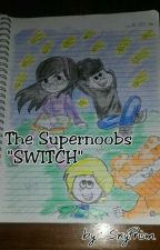 "The Supernoobs - "" SWITCH"" by SkyPrism"