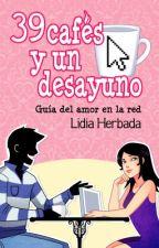 39 CAFÉS Y UN DESAYUNO by LidiaHerbada2012