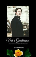 Not a Gentleman (North and South Fanfic) by tintinnabula