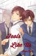 Fools Like Us by SayaLeigh