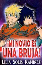 ¡Mi novio es una bruja! by LiliaSolisRamirez