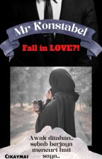 MR.KONSTABEL, Fall In Love ?! by CikAymai