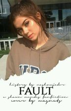 Fault | Shawn Mendes Fanfiction  by nashnajador