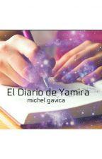 El Diario De Yamira  by MICHELGAVICA