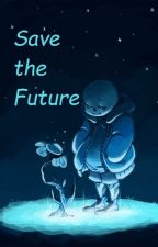 Save the Future (Sans' daughter/reader) by MewLeopardheart