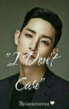 I Don't Care (Lee Soohyuk FF) by iammeeya