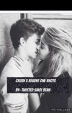 Crush x reader one shots! by Twisted_Smol_Bean