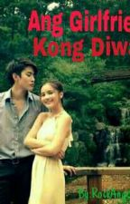 Ang Girlfriend Kong Diwata(short story) by RockAngel_03