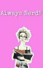 Always Nerd? (Jungkook)  by EXO_LOVE212