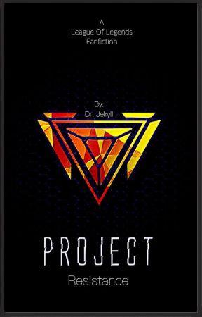 Project: Resistance(A League of Legends fanfiction) by RWBYxLOLxKDH