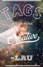 TAGS by everlau53