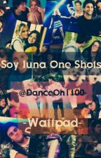 Soy Luna_One shots by Heladode_roker