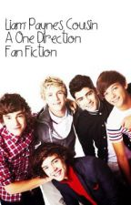 Liam Paynes Cousin ~ A One Direction Fan Fiction. by emmajanee37