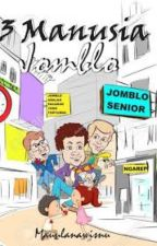 3 Manusia Jomblo by mauulanawisnu