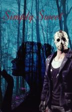 Simply Sweet Jason Voorhees X Reader by YumePicchu