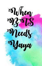 When Bts Needs Yaya by R-U-T-H-Y