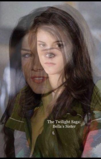 The Twilight Saga: Bella's Sister - Lexi Vasquez - Wattpad
