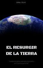 El resurgir de la Tierra by DianaGolay