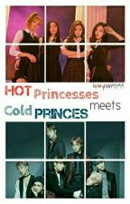 Hot Princesses meets Cold Princes #Watty2017 [[Coming Soon]] by ArmyHan9394