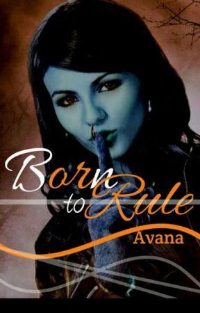 Born To Rule by Avana99