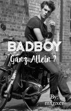 BadBoy - Ganz allein ? by mxnxer