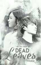 고엽 Dead Leaves /J.J.K / J.E.J by TaeEunMarKookIU_