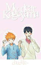 My dear Kageyama by -Lxcifer