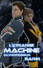L'étrange machine du Professeur Sarin by GaelleLaurier