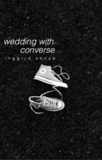 Wedding With Converse by inggridsonyaaa