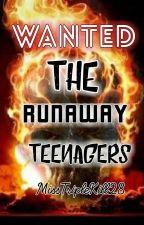 Wanted: The Runaway Teenagers by MissTripleKill28