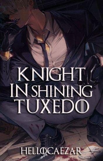Knight in Shining Tuxedo