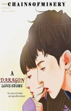 A DARAGON LOVE STORY by chainsofmisery