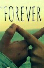 FOREVER by BellaSablando